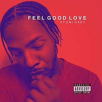 Feel Good Love