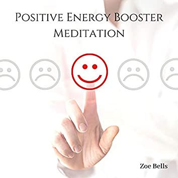 Positive Energy Booster Meditation
