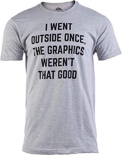 I Went Outside Once, Graphics Weren't That Good | Funny Video Gamer Joke Men Funnt T-Shirt-(Adult,XL) Sport Grey
