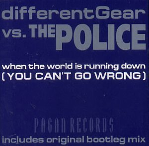 When the World Is Running Down (You Can't Go Wrong) by Different Gear Vs the Police (2000-09-05)