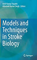 Models and Techniques in Stroke Biology