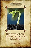 """The Psychology of Man's Possible Evolution: Revised 2nd. ed., with """"Notes on Decision to Work,"""" """"Notes on Work On Oneself"""", and """"What is School?"""" (Aziloth Books)"""