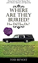 Where Are They Buried?( How Did They Die?( Fitting Ends and Final Resting Places of the Famous Infamous and Noteworthy)[WHERE ARE THEY BURIED REV/E][Paperback]