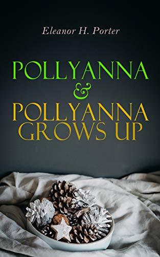 Pollyanna & Pollyanna Grows Up: Christmas Specials Series by [Eleanor H. Porter]