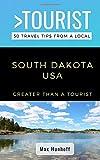 Greater Than a Tourist- South Dakota: 50 Travel Tips from a Local (Greater Than a Tourist United States)