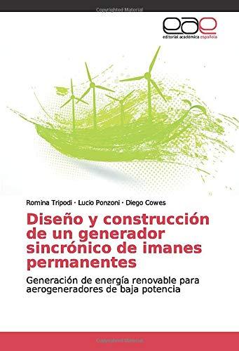 Diseño y construcción de un generador sincrónico de imanes permanentes: Generación de energía renovable para aerogeneradores de baja potencia