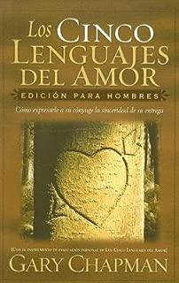 Los Cinco Lenguajes del Amor: Edicion Para Hombres: Como Expresarle a Su Conyuge La Sinceridad de Su Entrega [SPA-CINCO LENGUAJES DEL] [Spanish Edition] [Paperback]