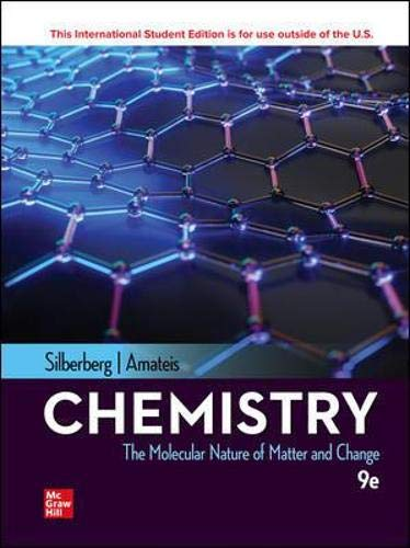 Compare Textbook Prices for ISE Chemistry: The Molecular Nature of Matter and Change ISE HED WCB CHEMISTRY 9 Edition ISBN 9781260575231 by Silberberg Dr., Martin,Amateis Professor, Patricia