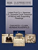 United Fruit Co v. Newman U.S. Supreme Court Transcript of Record with Supporting Pleadings