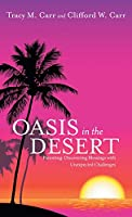 Oasis in the Desert: Parenting: Discovering Blessings With Unexpected Challenges