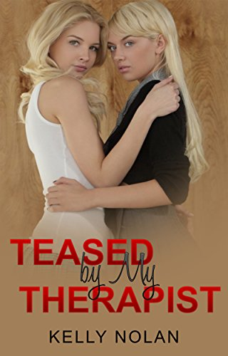 Lesbian: Teased by My Therapist: Lesbian Fiction, Lesbian Romance, First Time Lesbian