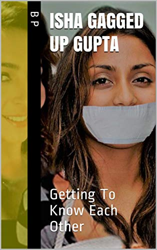 Isha Gagged Up Gupta: Getting To Know Each Other (English Edition)