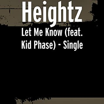 Let Me Know (feat. Kid Phase)