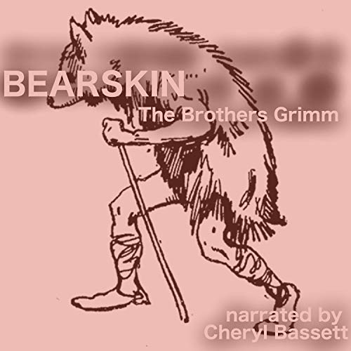 Bearskin                   By:                                                                                                                                 Brothers Grimm                               Narrated by:                                                                                                                                 Cheryl Bassett                      Length: 20 mins     Not rated yet     Overall 0.0