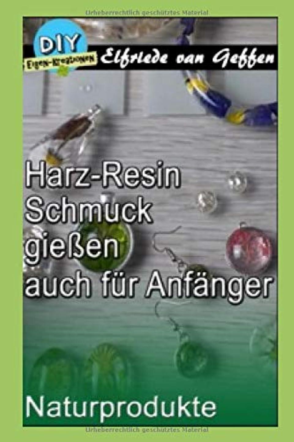 裁判所重要性若者Harz-Resin Schmuck giessen auch fuer Anfaenger: Glasklare Schmuckstuecke mit Naturprodukte (Schmuck-Deco gestalten)