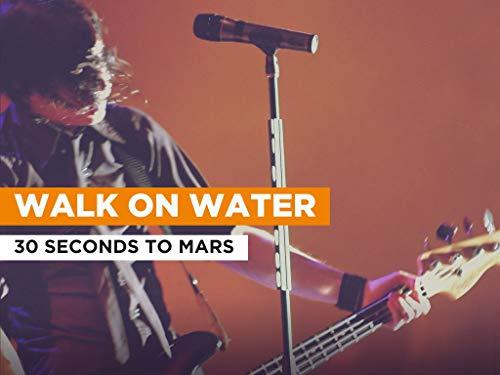 Walk on Water al estilo de 30 Seconds To Mars