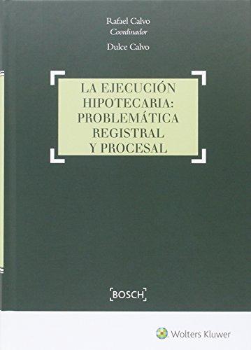 Ejecución hipotecaria,La.: Problemática registral y procesal