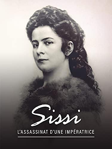 Sissi, l'assassinat d'une impératrice
