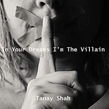 In Your Dream I'm The Villain
