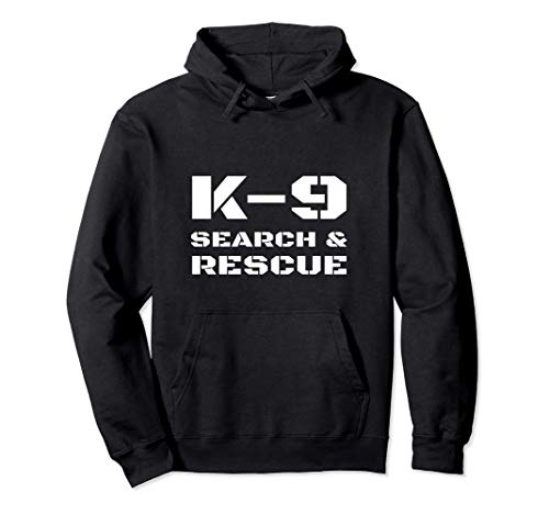 K-9 Search And Rescue Dog Handler Trainer SAR K9 Team Unit Pullover Hoodie