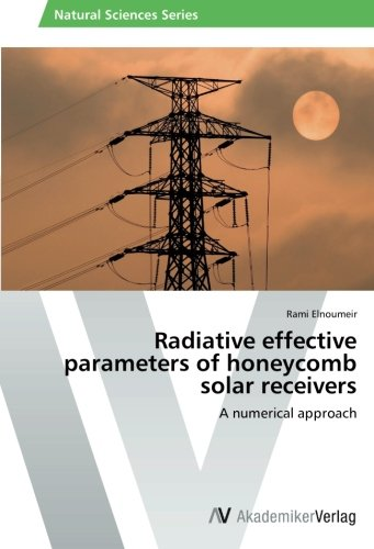 Radiative effective parameters of honeycomb solar receivers: A numerical approach
