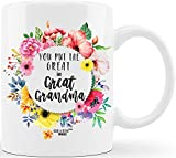 CLASSIC MUGS Mother's Day Gift for Grandmas You Put The Great in Great Grandma for World's Best Great Grandmother Ever Gifts Funny Novelty Gag Gift Ideas for Christmas Birthday Coffee Mug Tea Cup