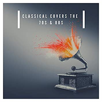 Classical Covers the 70s and 80s