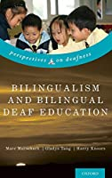 Bilingualism and Bilingual Deaf Education (Perspectives on Deafness)