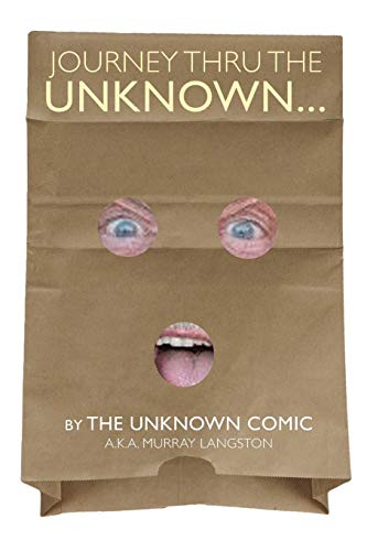 Journey Thru the Unknown... (the Unknown Comic)