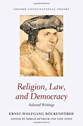 Religion, Law, and Democracy: Selected Writings (Oxford Constitutional Theory)