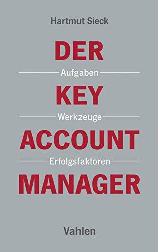 Der Key Account Manager: Aufgaben, Werkzeuge und Erfolgsfaktoren