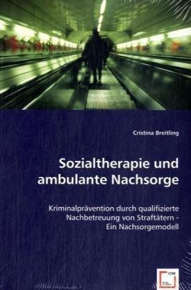 Breitling, C: Sozialtherapie und ambulante Nachsorge