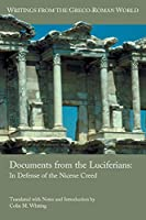 Documents from the Luciferians: In Defense of the Nicene Creed (Writings from the Greco-Roman World)