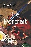 Le Portrait: Une histoire de destin