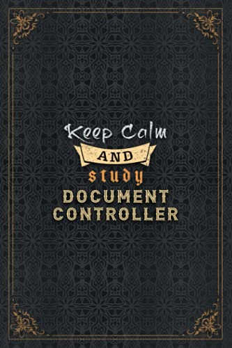 Document Controller Notebook Planner - Keep Calm And Study Document Controller Job Title Working Cover To Do List Journal: Over 110 Pages, 5.24 x ... inch, Daily Journal, To Do List, Home Budget