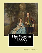 The Warden (1855). By: Anthony Trollope: The Warden (1855) is the first novel in Trollope's six-part Chronicles of Barsets...
