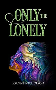 Only the Lonely by [Joanne Nicholson, Laura Wilkinson]