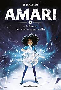 Amari, tome 1 : Amari et le Bureau des affaires surnaturelles par ALSTON