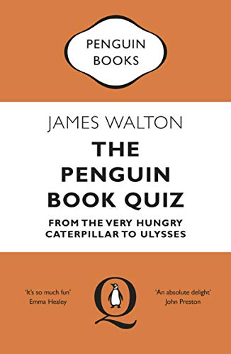 The Penguin Quiz Book: From The Very Hungry Caterpillar to Ulysses – The Perfect Gift!