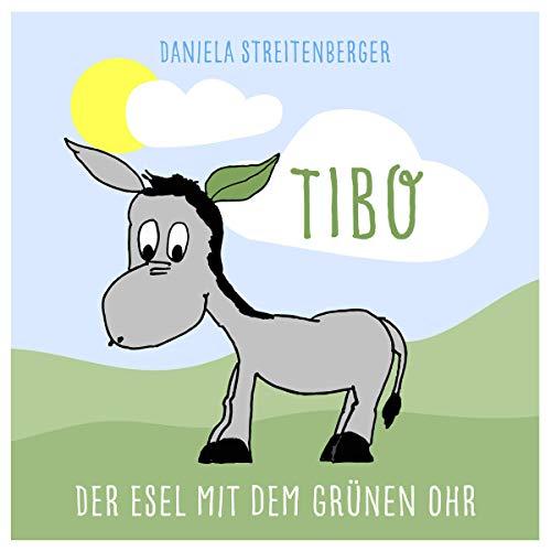 Tibo - Der Esel mit dem grünen Ohr Titelbild