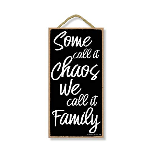 Honey Dew Gifts Some Call it Chaos We Call it Family 5 inch by 10 inch Hanging Family Sign, Wall Art, Decorative Wood Sign Home Decor