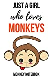Just A Girl Who Loves Monkeys: Cute Journal / Notebook / Notepad / Diary, Gifts For Monkey Lovers (Lined, 6