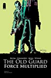 The Old Guard: Force Multiplied #4 (English Edition)