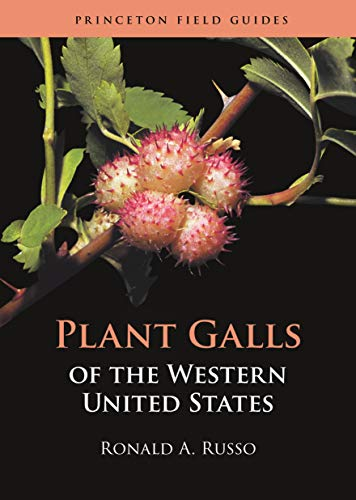 Plant Galls of the Western United States (Princeton Field Guides Book 149) (English Edition)