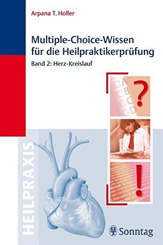 Multiple -Choice-Wissen für die Heilpraktikerprüfung Bd.2 : Herz-Kreislauf