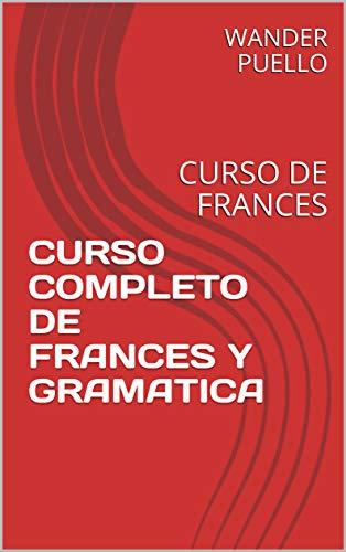 CURSO COMPLETO DE FRANCES Y GRAMATICA/Idiomas/Aprender a hablar /eBooks/Libros (físicos)/Libros/Cursos.: CURSO DE FRANCES AVANZADO