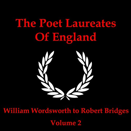 The Poet Laureates - Volume 2                   By:                                                                                                                                 William Wordsworth,                                                                                        Alfred Lord Tennyson,                                                                                        Alfred Austin                               Narrated by:                                                                                                                                 David Shaw-Parker,                                                                                        Richard Mitchley,                                                                                        Ghizela Rowe                      Length: 1 hr and 14 mins     Not rated yet     Overall 0.0