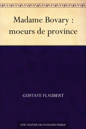 Couverture du livre Madame Bovary : moeurs de province