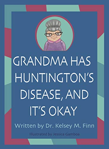 Grandma Has Huntington's Disease and It's Okay (Beautifully Unique) (English Edition)