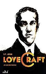 Je suis providence, vie et oeuvre de H.P. Lovecraft - Tome 1 de S-T Joshi